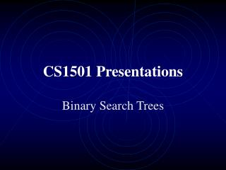 CS1501 Presentations Binary Search Trees
