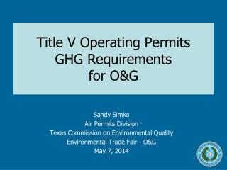 Title V Operating Permits GHG Requirements for O&G