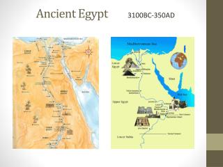 Ancient Egypt         3100BC-350AD