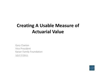 Creating A Usable Measure of Actuarial Value