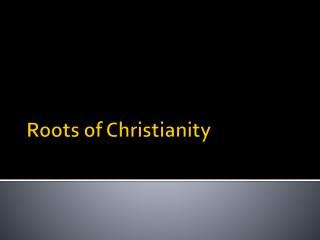 Roots of Christianity