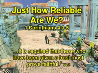 Just How Reliable Are We? 1 Corinthians 4:1-5