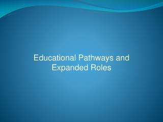 Educational Pathways and Expanded Roles