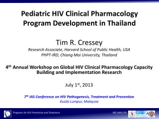 Pediatric  HIV Clinical  Pharmacology Program  Development in Thailand