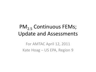 PM 2.5  Continuous FEMs; Update and Assessments