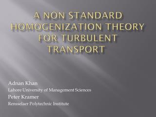 A Non Standard Homogenization Theory for Turbulent Transport