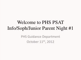 Welcome to PHS PSAT Info/ Soph /Junior Parent Night #1