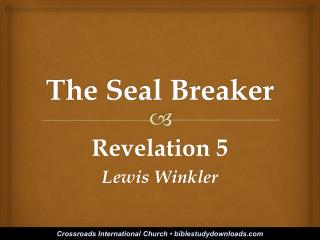 The Seal Breaker