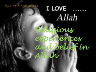 Religious experiences and belief in Allah