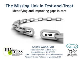 The Missing Link in Test-and-Treat identifying and improving gaps in care