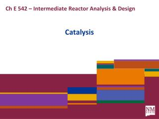 Ch E 542 – Intermediate Reactor Analysis & Design