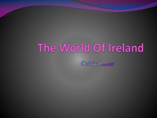 The World Of Ireland