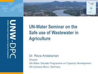 UN-Water Seminar on the  Safe  use of Wastewater in  Agriculture