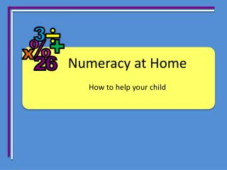 Numeracy at Home How to help your child