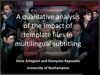 A qualitative  analysis of  the impact  of template files  in  multilingual subtitling