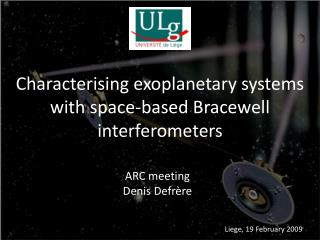 Characterising  exoplanetary  systems with space-based  Bracewell  interferometers