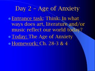 Day 2 – Age of Anxiety
