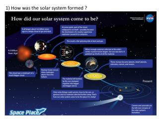 1) How was the solar system formed ?