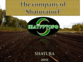 "The company of ""Shaturatorf"""