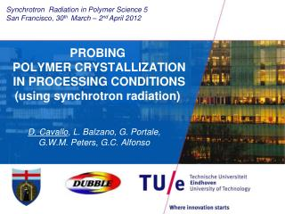 PROBING  POLYMER CRYSTALLIZATION  IN PROCESSING CONDITIONS  (using synchrotron radiation)