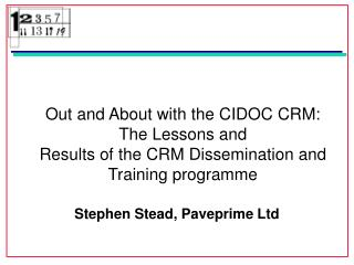 Out and About with the CIDOC CRM: The Lessons and R esults of the CRM Dissemination and Training programme