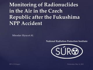 Monitoring of Radionuclides in the Air in the Czech Republic after the Fukushima NPP Accident