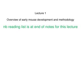 Lecture 1 Overview of early mouse development and methodology