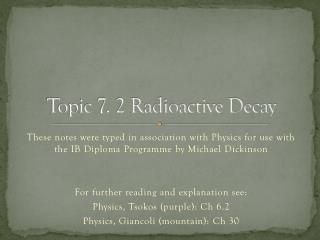 Topic 7. 2 Radioactive Decay