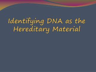 Identifying DNA as the Hereditary Material