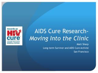 AIDS Cure Research- Moving Into the Clinic