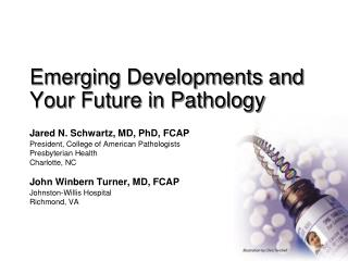 Emerging Developments and Your Future in Pathology