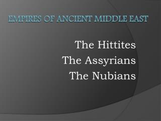 Empires of Ancient Middle East