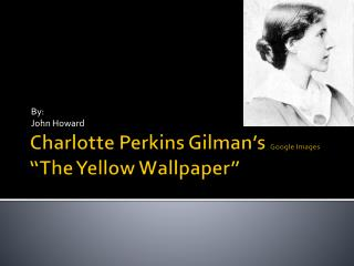 "Charlotte Perkins Gilman's  Google Images  ""The Yellow Wallpaper"""