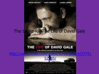 The trailer for The Life of David Gale