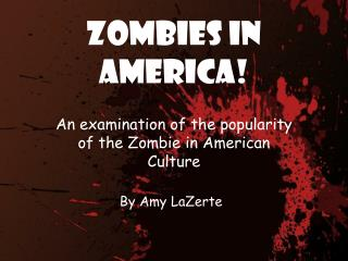 Zombies in America!