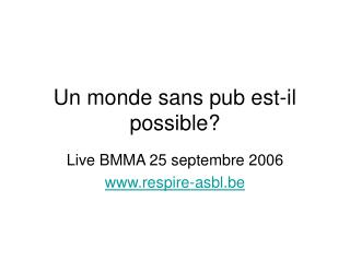 Un monde sans pub est-il possible?