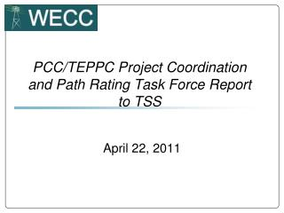 PCC/TEPPC Project Coordination and Path Rating Task Force Report to  TSS