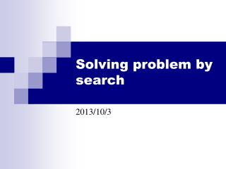 Solving problem by  search
