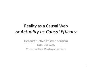 Reality as a Causal Web or  Actuality as Causal Efficacy