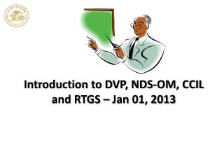 Introduction to DVP, NDS-OM, CCIL and RTGS – Jan 01, 2013