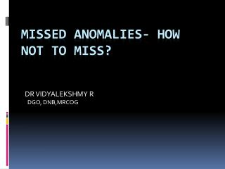 Missed anomalies- how not to miss?