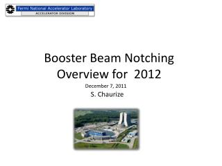 Booster Beam Notching Overview for  2012