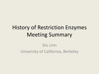 History of Restriction Enzymes Meeting Summary