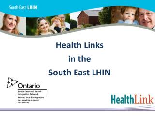 Health Links  in the  South East LHIN