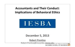 Accountants and Their Conduct:  Implications of Behavioral Ethics