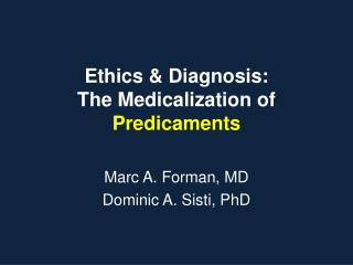 Ethics & Diagnosis : The Medicalization of Predicaments