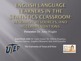 English Language Learners in the Statistics Classroom:  Research, Resources, and recommendations