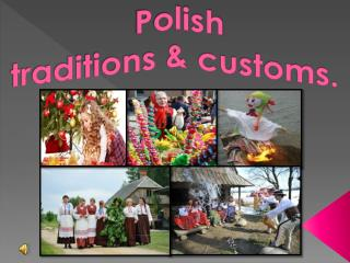 Polish traditions & customs.