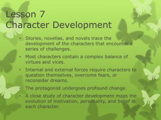 Lesson 7	 Character Development