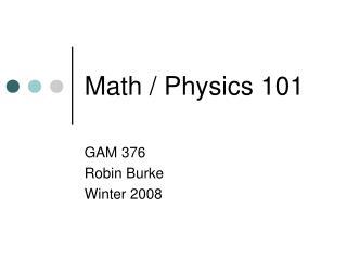 Math / Physics 101
